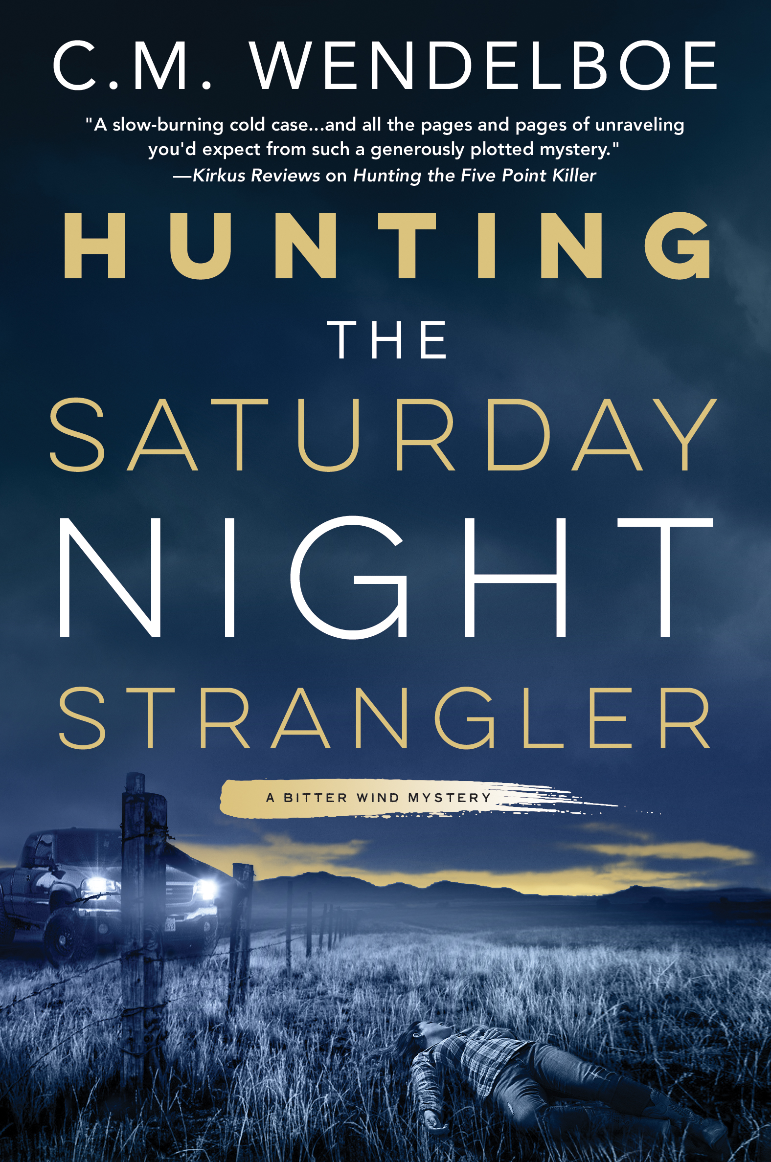 Hunting the Saturday Night Strangler by C. M. Wendelboe (Front Cover)