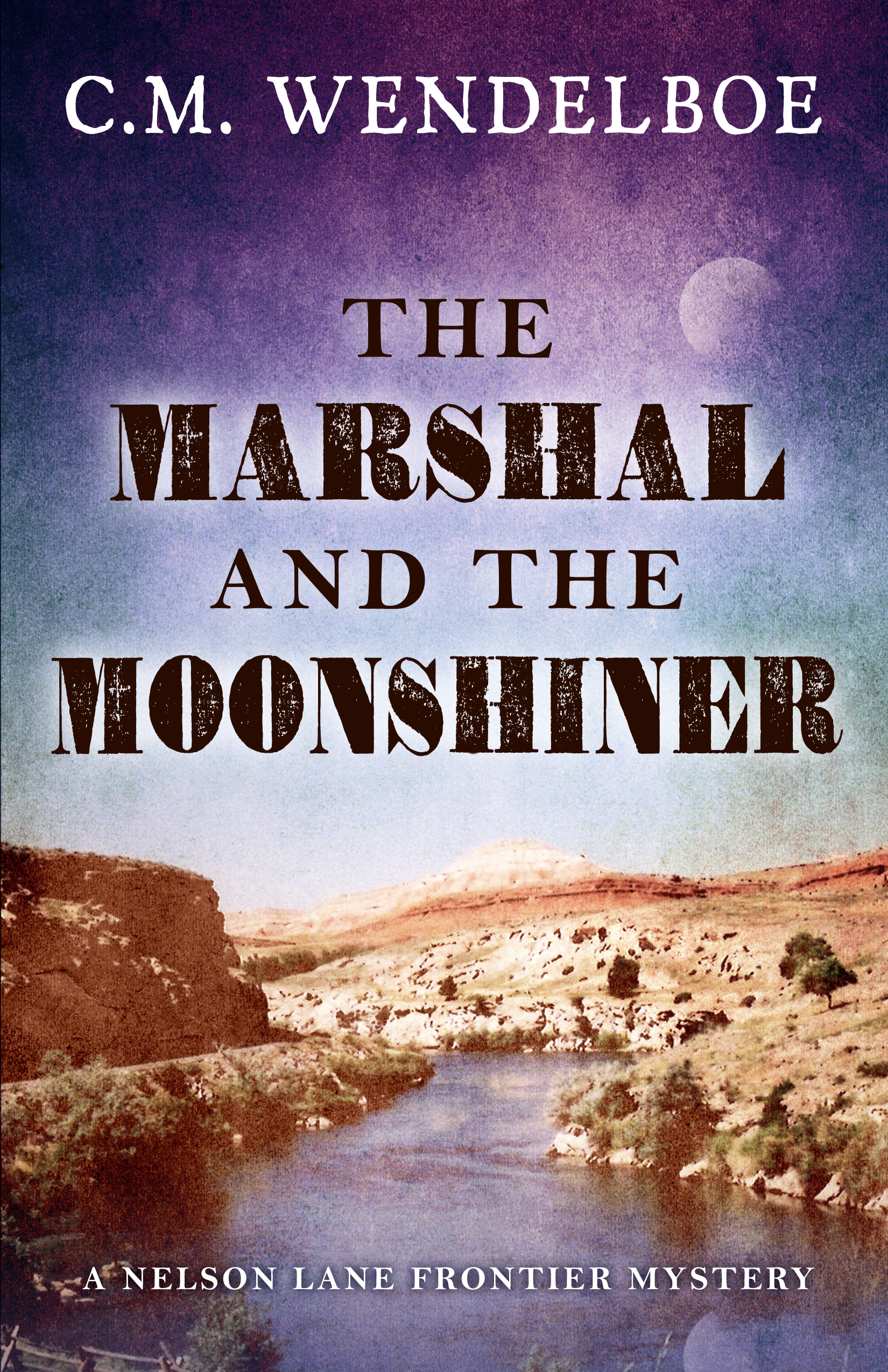 The Marshal and the Moonshiner by C. M. Wendelboe (Front Cover)