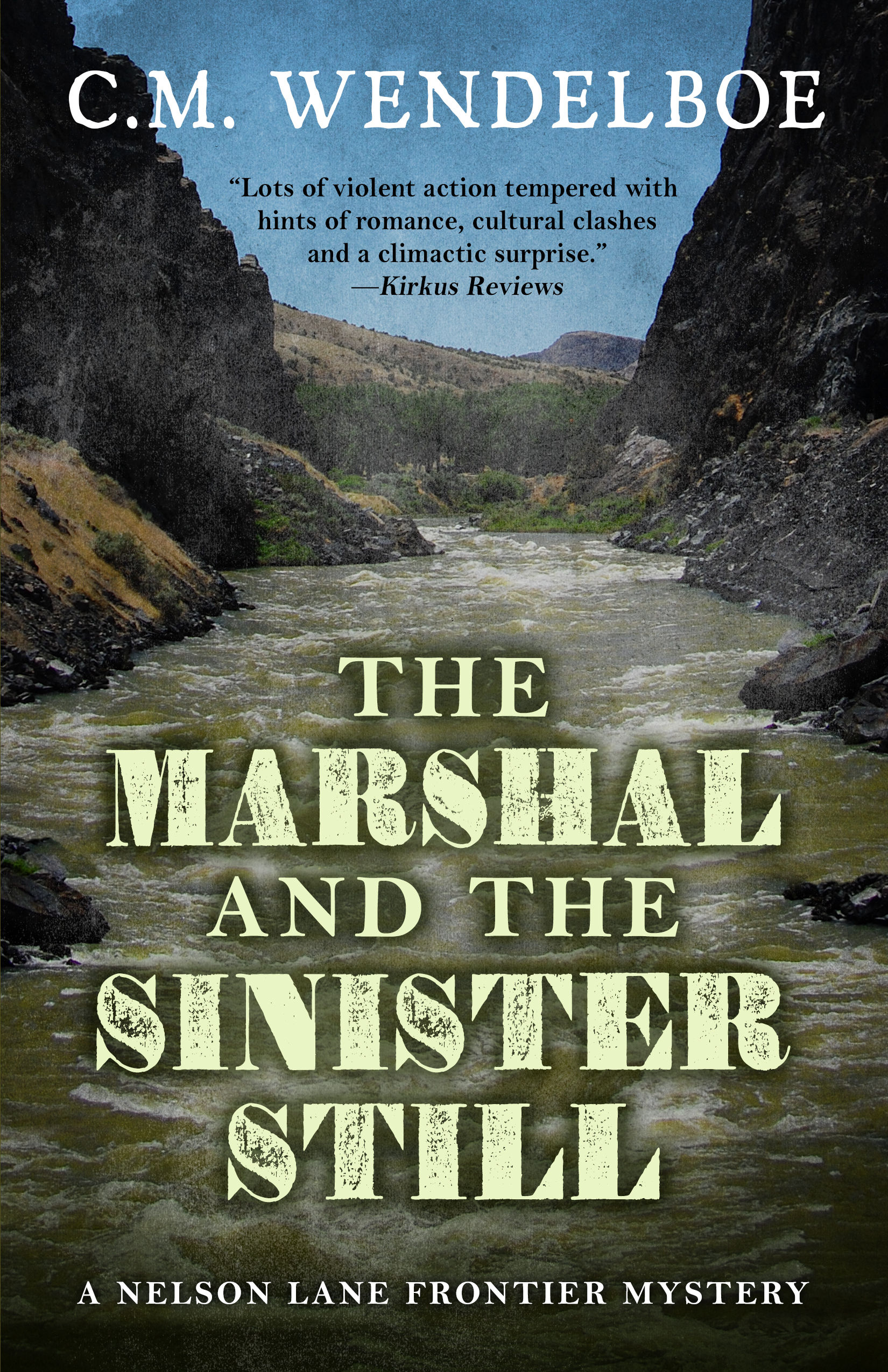 The Marshal and the Sinister Still by C. M. Wendelboe (Front Cover)